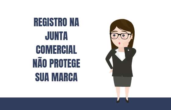 Registro na Junta Comercial não protege sua marca